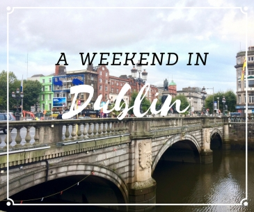 A WEEKEND IN DUBLIN