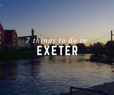 7 THINGS TO DO IN EXETER